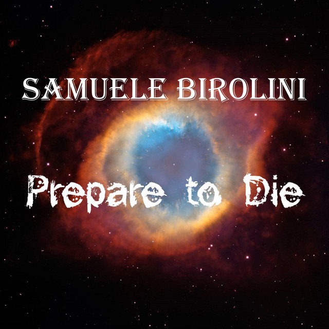 Nuevo single de Samuele Birolini: Prepare to Die
