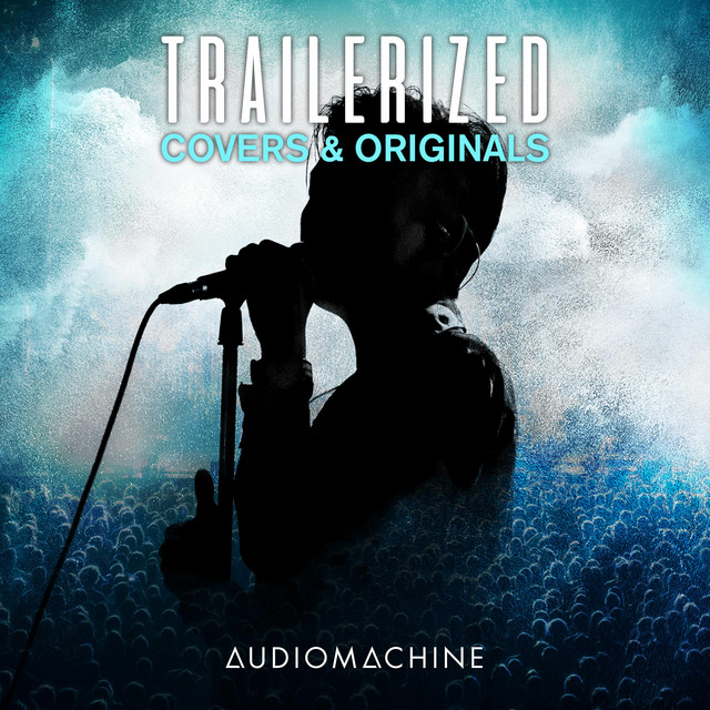 Nuevo álbum de Audiomachine: Trailerized: Covers and Originals