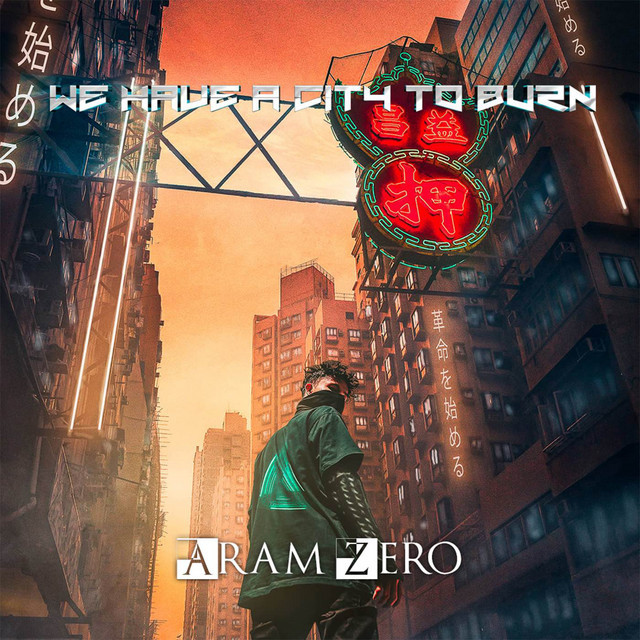Nuevo single de Aram Zero: We Have a City to Burn