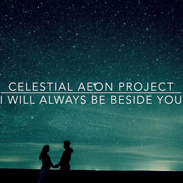 Nuevo single de Celestial Aeon Project: I Will Always Be Beside You
