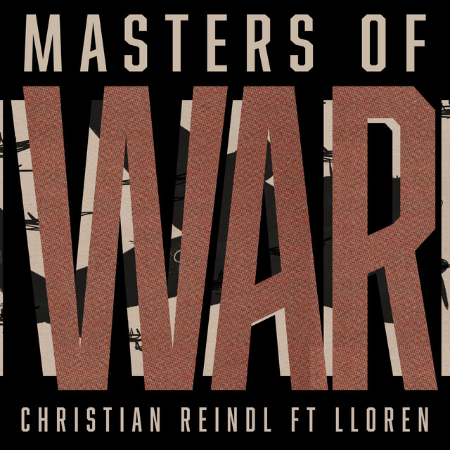 Nuevo single de Christian Reindl: Masters of War (feat. Lloren)