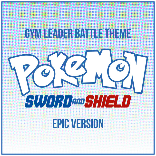 Nuevo single de L'Orchestra Cinematique: Pokemon: Sword and Shield - Gym Leader Battle Theme (Epic Version)