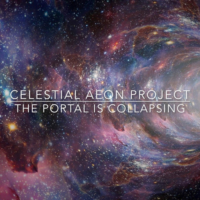 Nuevo single de Celestial Aeon Project: The Portal Is Collapsing