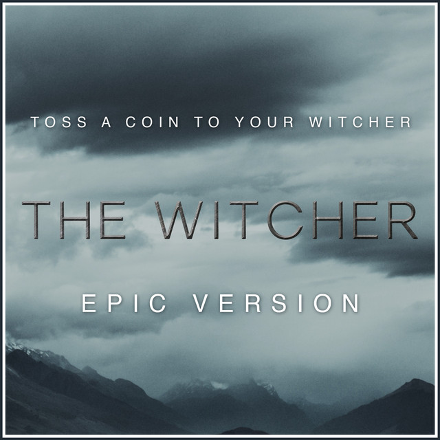 Nuevo single de L'Orchestra Cinematique: Toss A Coin To Your Witcher - from The Witcher (Epic Version)