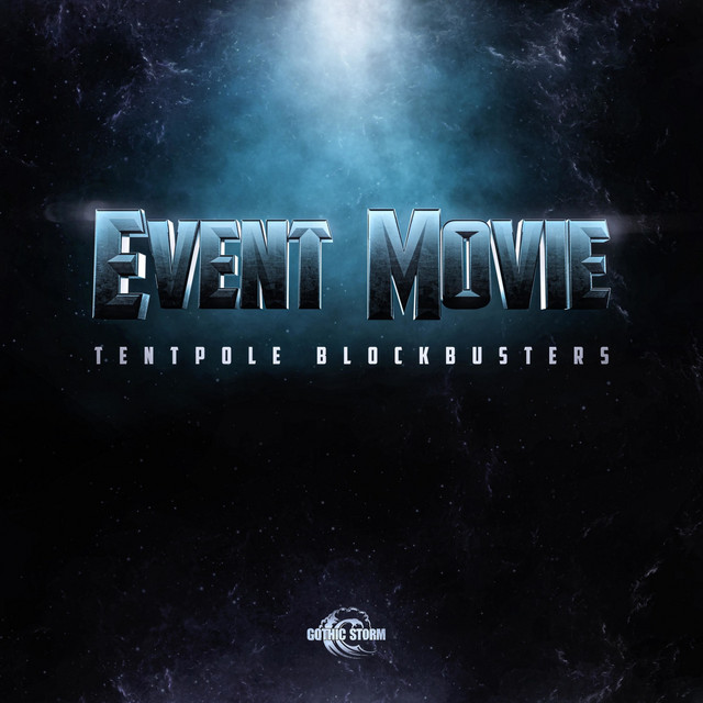 Nuevo álbum de Gothic Storm: Event Movie - Tentpole Blockbusters