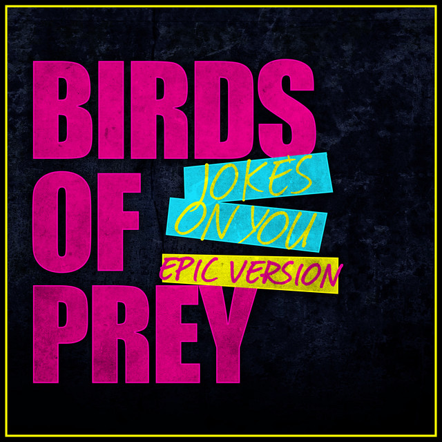 Nuevo single de L'Orchestra Cinematique: Jokes on You - Birds of Prey (Epic Version)