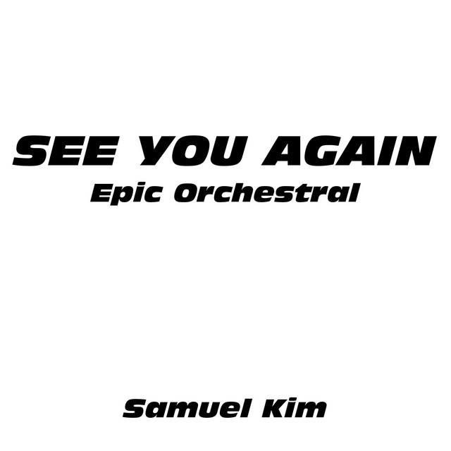 Nuevo single de Samuel Kim: See You Again (Epic Orchestral Version)