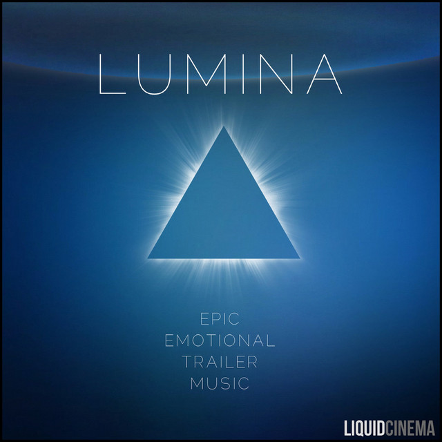 Nuevo álbum de LiquidCinema: Lumina: Epic Emotional Trailers