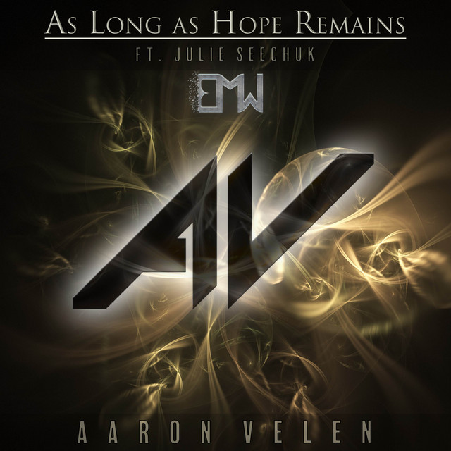Nuevo single de Epic Music World & Aaron Velen & Julie Seechuck: As Long As Hope Remains