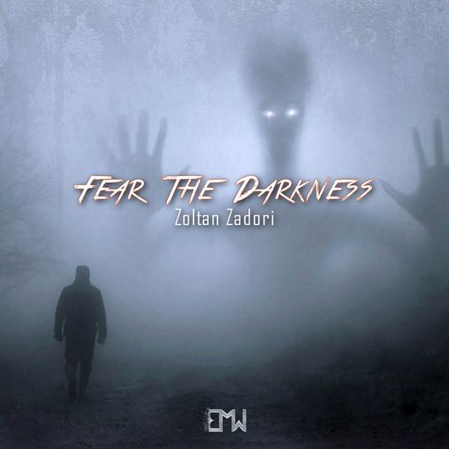 Nuevo single de Epic Music World & Zoltan Zadori: Fear the Darkness
