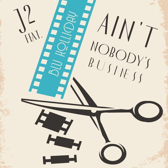 Nuevo single de J2: Ain't Nobody's Business