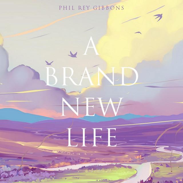 Nuevo single de Phil Rey: A Brand New Life