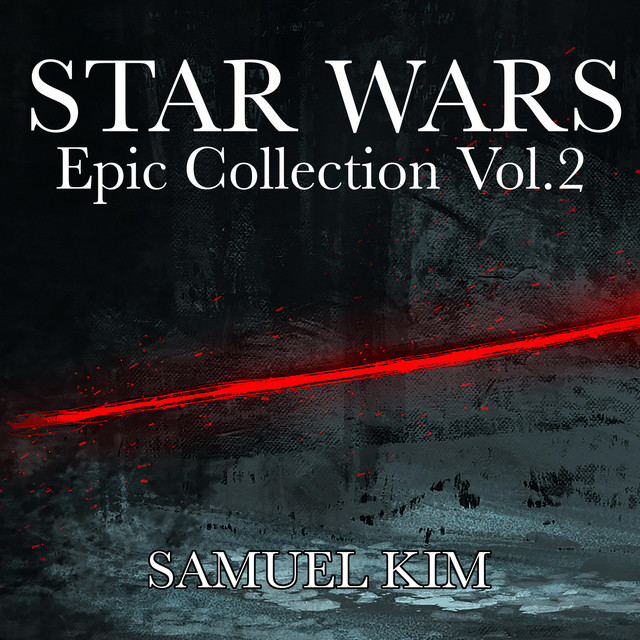 Nuevo single de Samuel Kim: Star Wars: Epic Collection, Vol. 2