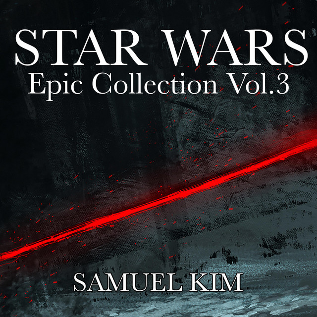 Nuevo single de Samuel Kim: Star Wars: Epic Collection, Vol. 3