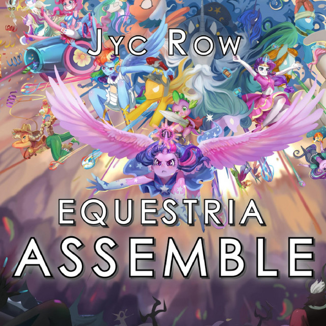 Nuevo single de Jyc Row: Equestria Assemble