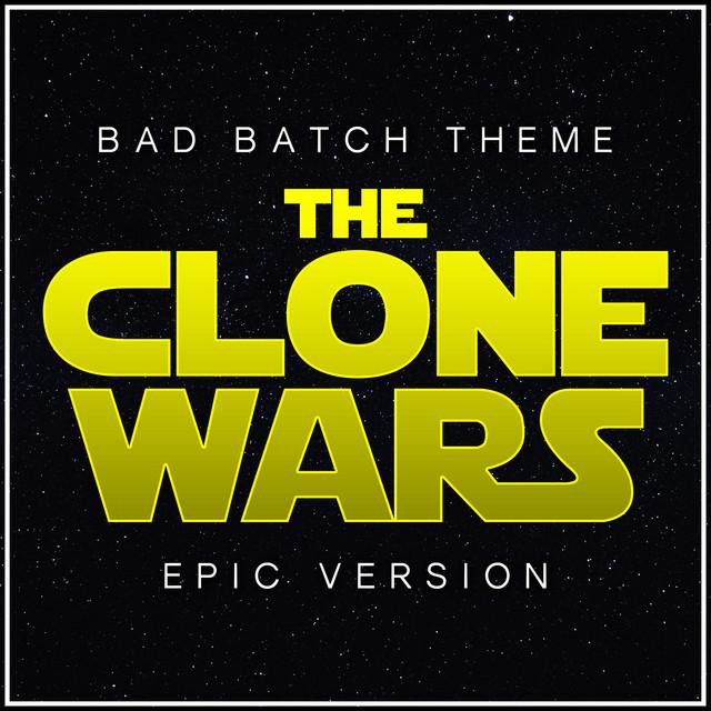 "Nuevo single de L'Orchestra Cinematique: Bad Batch Theme (from ""Star Wars: The Clone Wars"" - The Final Season) [Epic Version]"