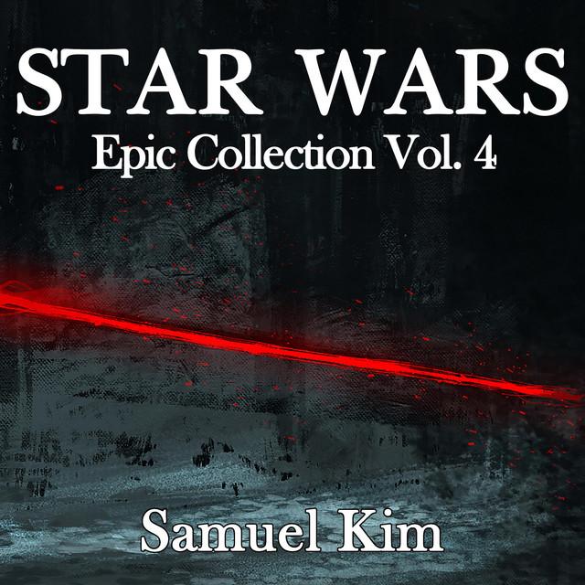 Nuevo single de Samuel Kim: Star Wars: Epic Collection Vol, 4