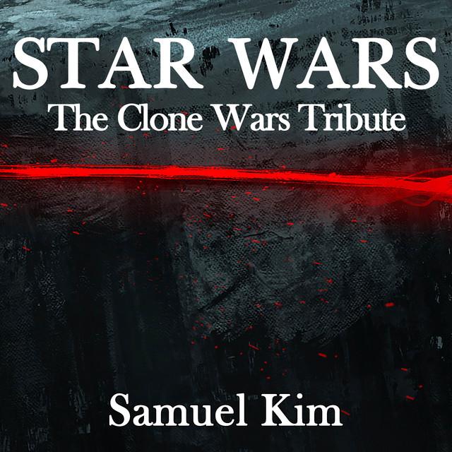 Nuevo single de Samuel Kim: Star Wars: The Clone Wars Tribute