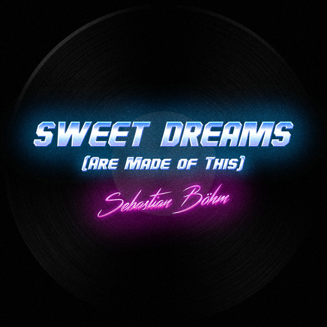 Nuevo single de Sebastian Böhm: Sweet Dreams (Are Made of This)