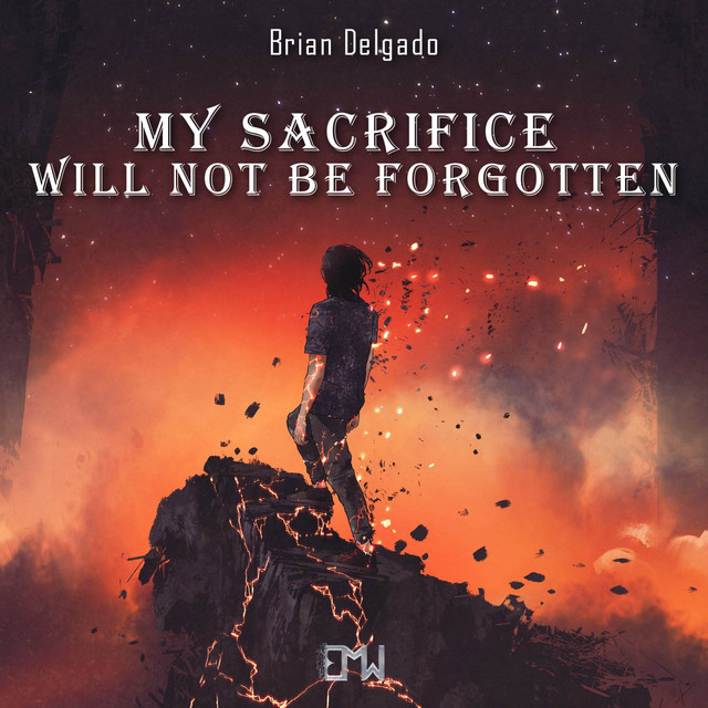 Nuevo single de Brian Delgado & Epic Music World: My Sacrifice Will Not Be Forgotten