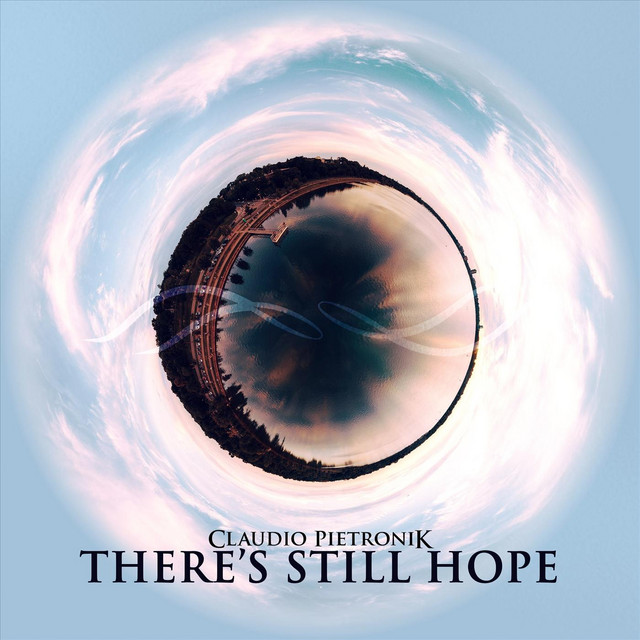 Nuevo single de Claudio Pietronik: There's Still Hope