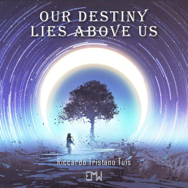 Nuevo single de Epic Music World: Our Destiny Lies Above Us