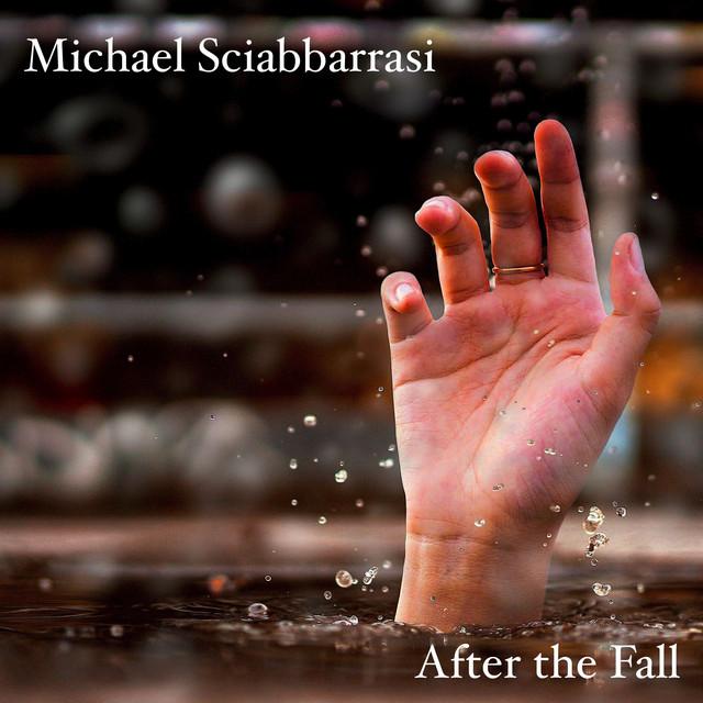 Nuevo single de Michael Sciabbarrasi: After the Fall