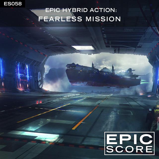 Nuevo álbum de Epic Score: Epic Hybrid Action: Fearless Mission