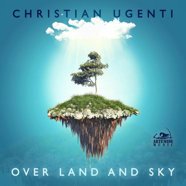 Nuevo single de Christian Ugenti: Over Land and Sky