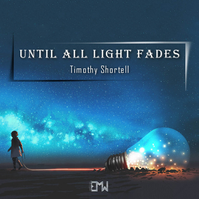 Nuevo single de Epic Music World & Timothy Shortell: Until All Light Fades
