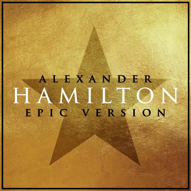 """Nuevo single de L'Orchestra Cinematique: Alexander Hamilton (from """"Hamilton"""") [Epic Version]"""