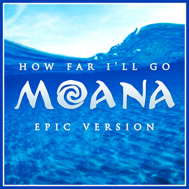 "Nuevo single de L'Orchestra Cinematique: How Far I'll Go (from ""Moana"") [Epic Version]"