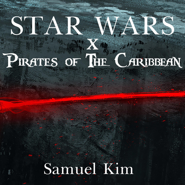 Nuevo single de Samuel Kim: Star Wars X Pirates of the Caribbean