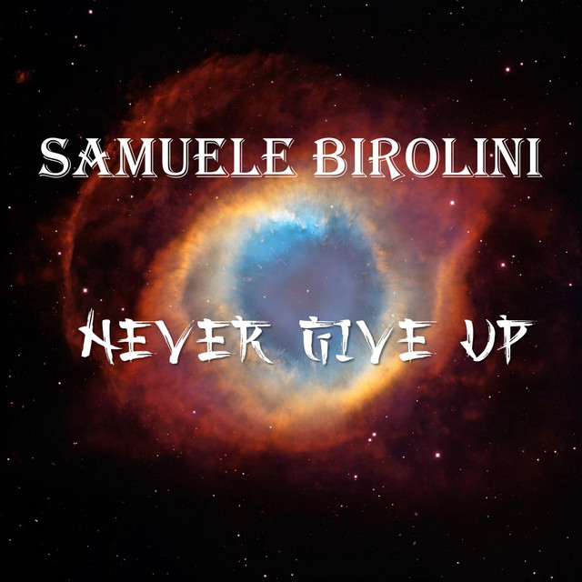 Nuevo single de Samuele Birolini: Never Give Up