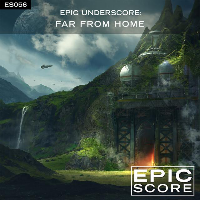 Nuevo álbum de Epic Score: Epic Underscore: Far From Home