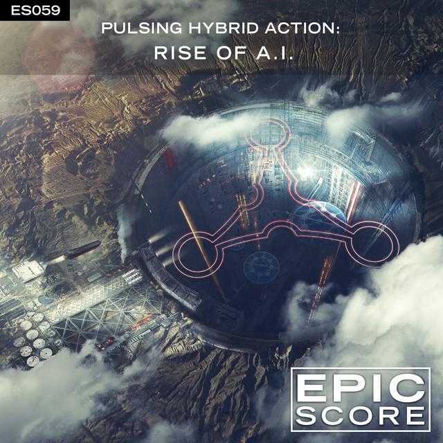Nuevo álbum de Epic Score: Pulsing Hybrid Action: Rise of A.I.