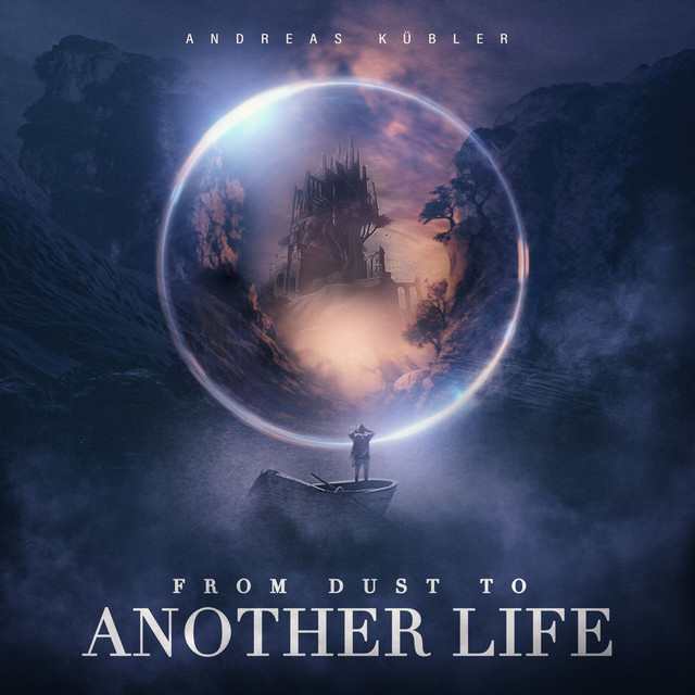 Nuevo single de Andreas Kübler: From Dust to Another Life