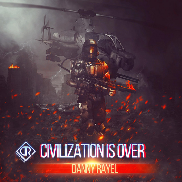 Nuevo single de Danny Rayel: Civilization Is Over