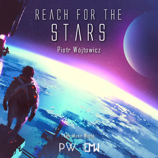 Nuevo single de Epic Music World & Piotr Wójtowicz: Reach for the Stars