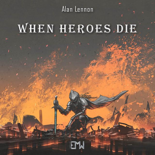 Nuevo single de Epic Music World & Alan Lennon: When Heroes Die