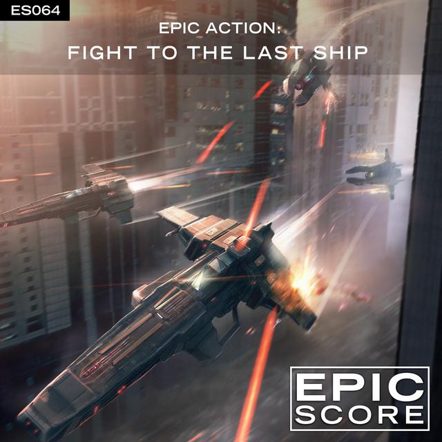Nuevo álbum de Epic Score: Epic Action: Fight To The Last Ship