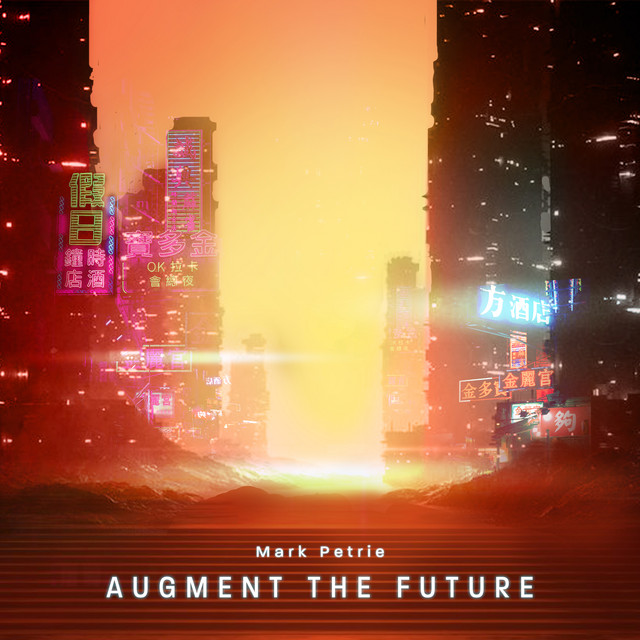 Nuevo álbum de Mark Petrie: Augment The Future