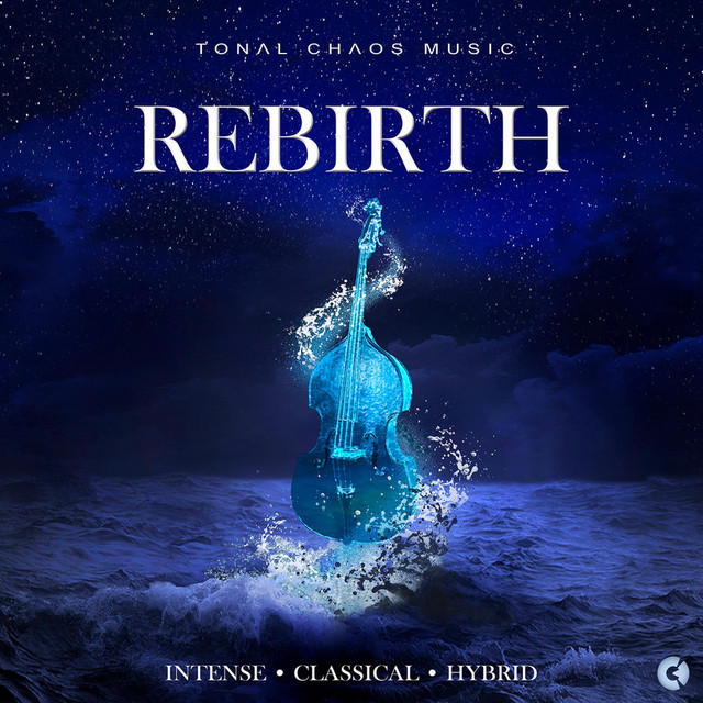 Nuevo álbum de Tonal Chaos Trailer Music: Rebirth - Intense • Classical • Hybrid