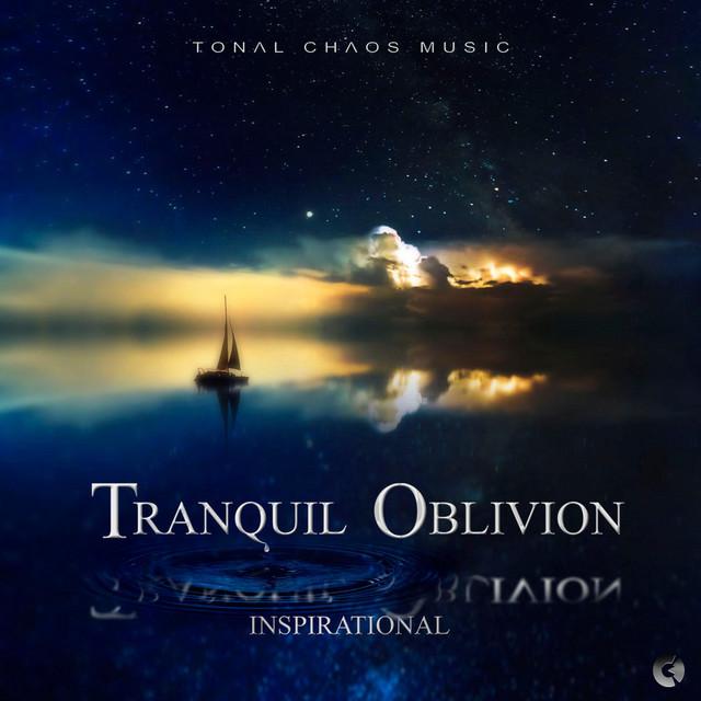 Nuevo álbum de Tonal Chaos Trailer Music: Tranquil Oblivion - Inspirational