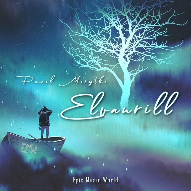 Nuevo single de Epic Music World & Pawel Morytko: Elvanrill