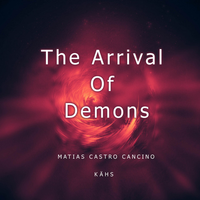 Nuevo single de Matias Castro Cancino: The Arrival of Demons