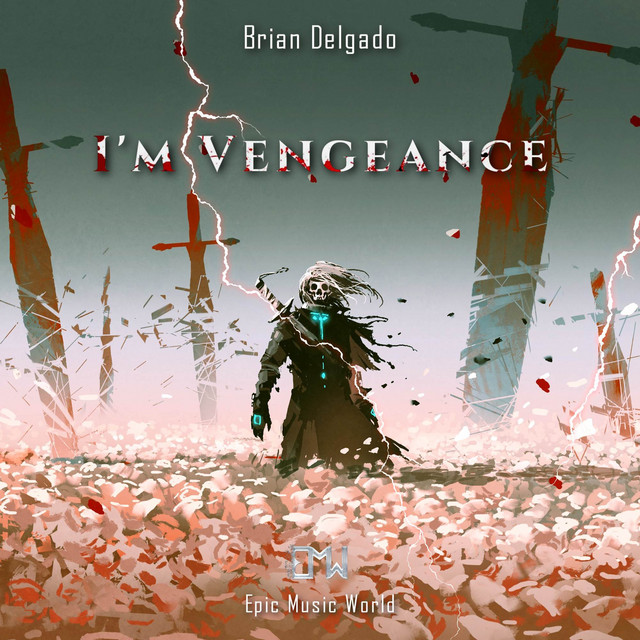 Nuevo single de Brian Delgado & Epic Music World: I'm Vengeance