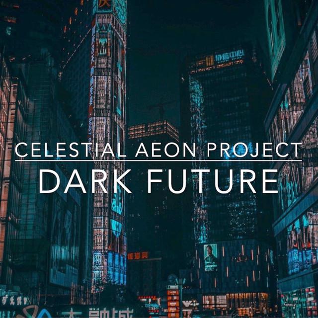 Nuevo single de Celestial Aeon Project: Dark Future