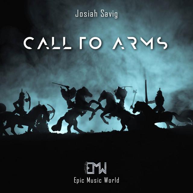 Nuevo single de Josiah Savig & Epic Music World: Call to Arms