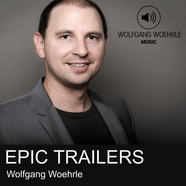 Nuevo single de Wolfgang Woehrle: Epic Trailers